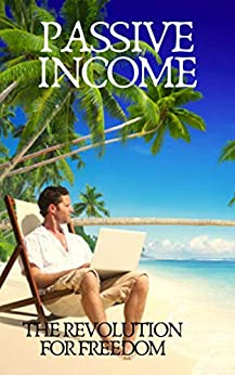 PASSIVE INCOME: The revolution for freedom by [MENTES LIBRES]