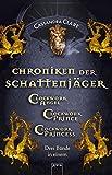 Chroniken der Schattenjäger (1-3): Clockwork Angel (1)Clockwork Prince (2)Clockwork Princess (3)...
