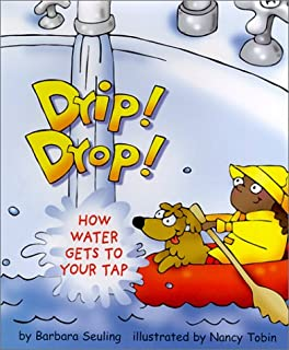 Drip! Drop!: How Water Gets to Your Tap