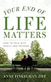 Image of Your End of Life Matters: How to Talk with Family and Friends