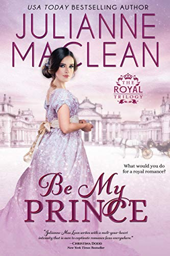 Be My Prince (The Royal Trilogy Book 1) by [Julianne MacLean]