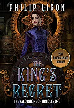 The King's Regret (The Falconbone Chronicles Book 1) by [Philip Ligon]