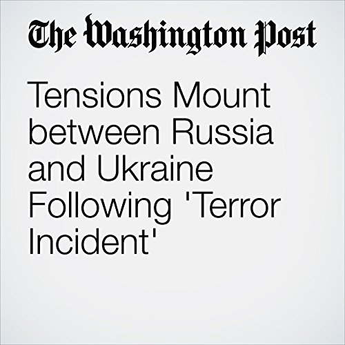 Tensions Mount Between Russia and Ukraine Following 'Terror Incident' cover art