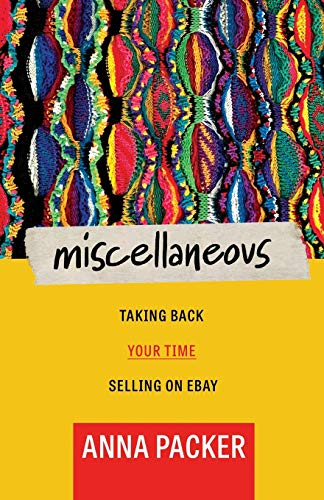 Compare Textbook Prices for Miscellaneous: Taking Back Your Time Selling On eBay  ISBN 9781733794824 by Packer, Anna