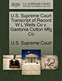 U.S. Supreme Court Transcript of Record W L Wells Co v. Gastonia Cotton Mfg Co
