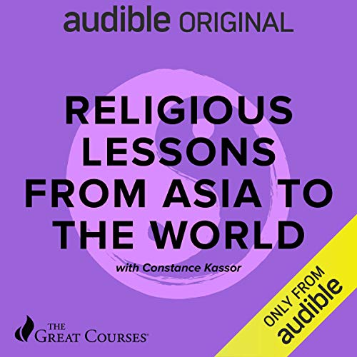 Religious Lessons from Asia to the World Audiobook By Constance Kassor cover art