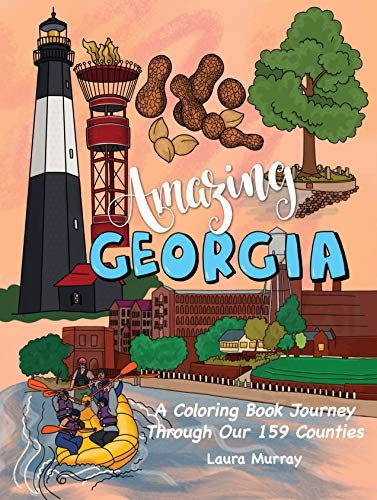 Amazing Georgia: A Coloring Book Journey Through Our 159 Counties