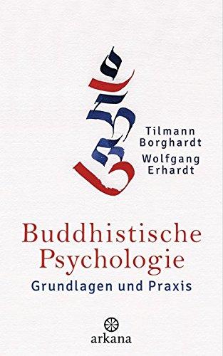 Buddhistische Psychologie: Grundlagen und Praxis