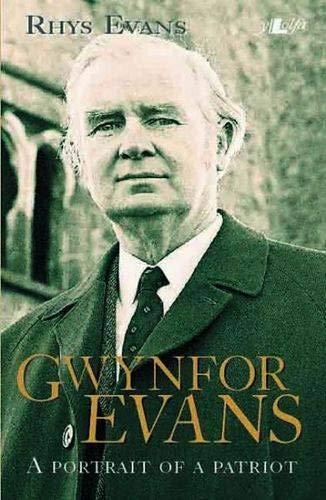 Gwynfor Evans: Portrait of a Patriot