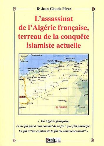 L'assassinat de l'Algérie française, terreau de la conquête islamiste actuelle