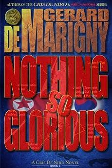 Nothing So Glorious (Cris De Niro, Book 5) by [Gerard de Marigny]