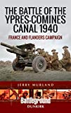 Murland, J: Battle of the Ypres-Comines Canal 1940: France and Flanders Campaign (Battleground Europe) - Jerry Murland