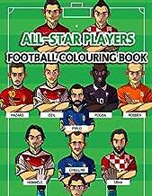 All-Star Players Football Colouring Book: Soccer Coloring Book| 30+ illustrations of all-star football players: : Ronaldo, Aguero, Messi, Salah, Suarez, Oscar, Van Persie and more!