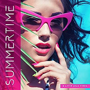 Summertime & Latin Jazz Vibes – Summer Holiday Chill Out Music 2021