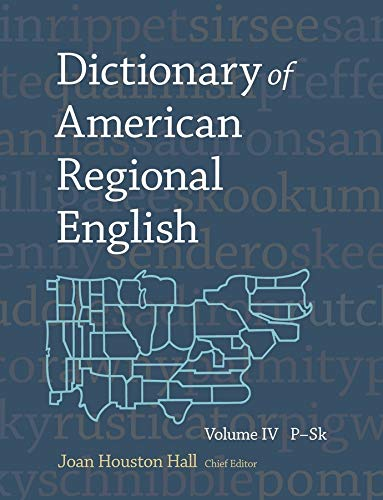 Dictionary of American Regional English, Volume IV: P-Sk: v. 4 (Dictionary of American Regionional English (HUP))