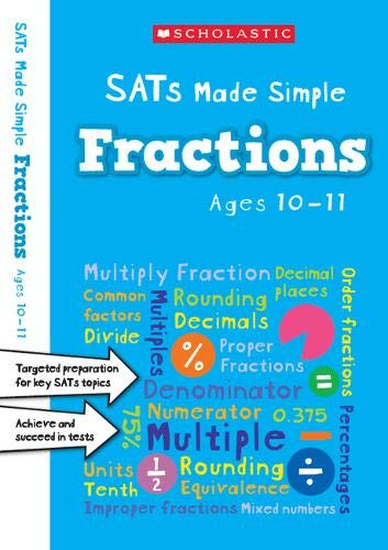KS2 Fractions Workbook: supporting mastery of fractions, decimals and percentages for ages 10-11 (Year 6) (SATs Made Simple)