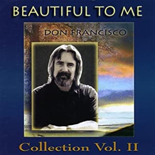 Beautiful to Me: Don Francisco Collection, Vol. 2