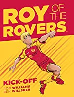 Roy Of The Rovers: Kick-Off (Roy of the Rovers Graphic Novl)
