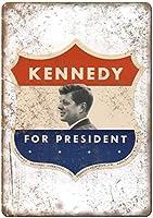 Kennedy For President 注意看板メタル安全標識注意マー表示パネル金属板のブリキ看板情報サイントイレ公共場所駐車ペット誕生日新年クリスマスパーティーギフト