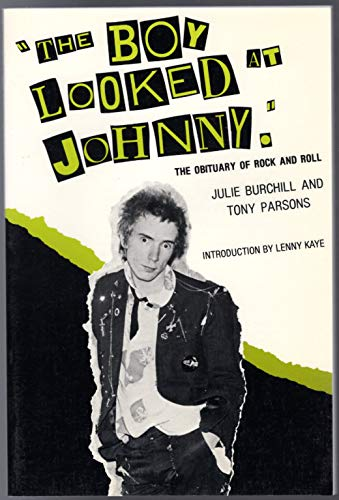 The Boy Looked at Johnny: The Obituary of Rock and Roll