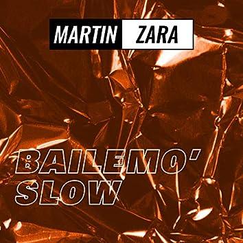 Bailemo' Slow