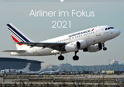 Airliner im Fokus 2021 (Wandkalender 2021 DIN A2 quer)