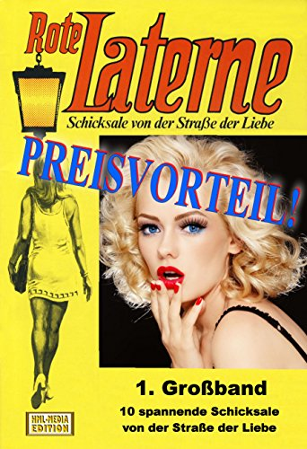 Rote Laterne Liebesroman - 1. Großband - 10 Schicksale von der Straße der Liebe mit Preisvorteil