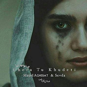 Chera Tu Khudeti (feat. Sevda)