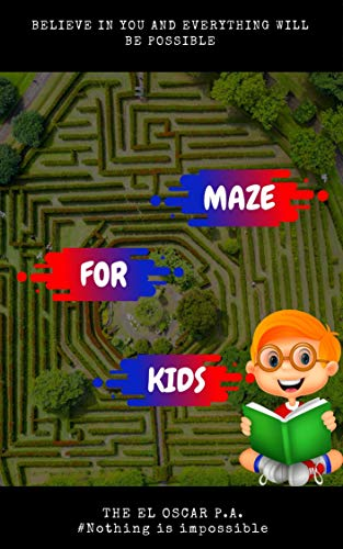 LEARNING IS ALONG WITH CHILDREN'S INSTINCTS AND WITH THE LABYRINTHS YOU WILL OPTIMIZE THEIR MENTAL DEVELOPMENT, LET US HELP DEVELOP THEIR POTENTIAL TOGETHER WITH THE LABYRINTHS (English Edition)