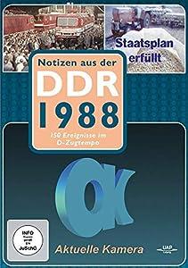 Notizen aus der DDR 1988 1989 40 Jahre DDR 150 Ereignisse im D-Zugtempo Arbeiterfestspiele ZK der SED Angelika Unterlauf