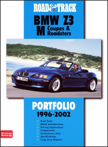 Road & Track Bmw Z3 Coupes & Roadsters Portfolio 1996-2002: 38 Articles Including Track, Road and Comparison Tests, New Model Introductions, Development Features and Driving Impressions