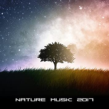 Nature Music 2017 – Deep Relaxing Music for Relief Stress, Rest, Reduce Anxiety