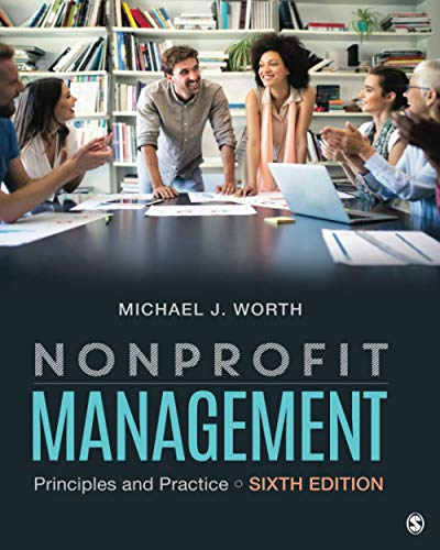 Compare Textbook Prices for Nonprofit Management: Principles and Practice 6 Edition ISBN 9781544379982 by Worth, Michael J.