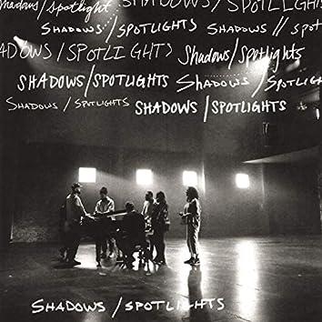 Shadows / Spotlights