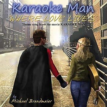 "Where Love Lives (Theme from ""Karaoke Man"")"