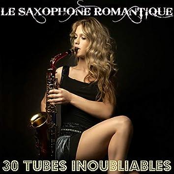 Le saxophone romantique (30 tubes inoubliables)