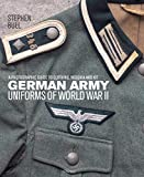 German Army Uniforms of World War II: A photographic guide to clothing, insignia and kit