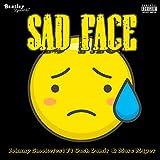 Sad Face [Explicit]