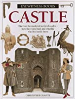 Castle: (ALA Recommended Book for Reluctant Young Readers) (Eyewitness Books)