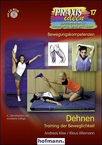Dehnen: Training der Beweglichkeit (Praxisideen - Schriftenreihe für Bewegung, Spiel und Sport)