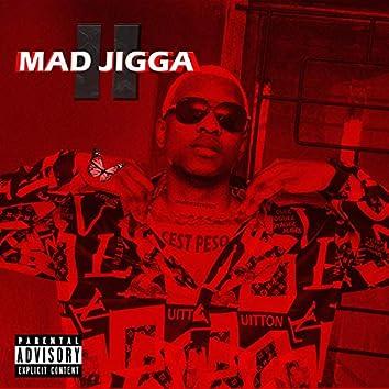 MAD JIGGA II
