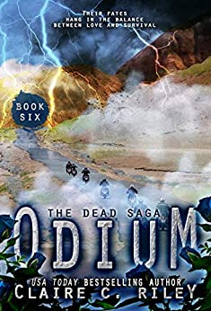 Odium VI: The Dead Saga (Odium The Dead Saga Book 6) by [Claire C. Riley, Amy Jackson]