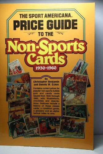 Compare Textbook Prices for Sport Americana Price Guide to the Non Sports Cards 1930-1960  ISBN 9780937424537 by Benjamin, Christopher,Eckes, Dennis W.