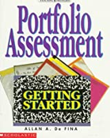 Portfolio Assessment: Getting Started (Teaching Strategies)