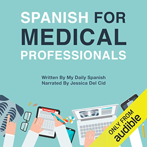 Spanish for Medical Professionals: Essential Spanish Terms and Phrases for Healthcare Providers  By  cover art