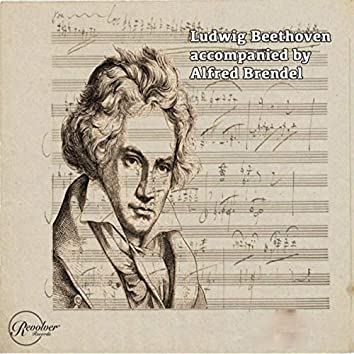 Ludwig Beethoven Accompanied by Alfred Brendel