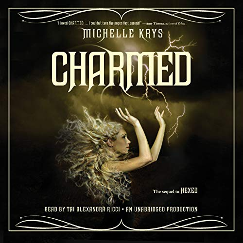 Charmed                   By:                                                                                                                                 Michelle Krys                               Narrated by:                                                                                                                                 Tai Alexandra Ricci                      Length: 8 hrs and 13 mins     14 ratings     Overall 4.7