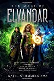 The Magi of Elvandar: The Complete collection: Rise of Lorath; Battle of Sentery; Warriors of Light