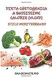 Dieta chetogenica a bassissime calorie (VLCKD) Stile mediterraneo