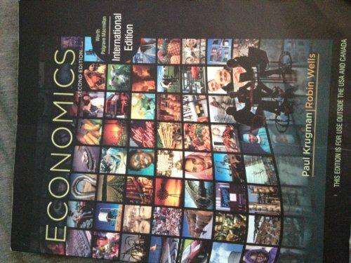 Economics by Krugman & Wells Second Edition...